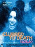 Clubbed to Death (Lola) is the best movie in Beatrice Dalle filmography.