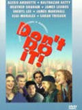 Don't Do It - movie with Heather Graham.