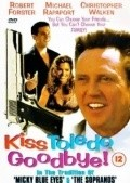 Kiss Toledo Goodbye - movie with Robert Forster.