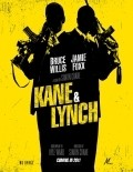 Kane & Lynch - movie with Bruce Willis.