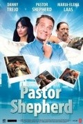 Pastor Shepherd - movie with Danny Trejo.