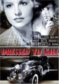 Dressed to Kill - movie with Lloyd Nolan.