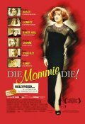 Die, Mommie, Die! - movie with Jason Priestley.