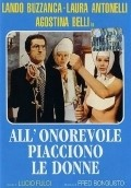 All'onorevole piacciono le donne (Nonostante le apparenze... e purche la nazione non lo sappia) is the best movie in Lando Budzanka filmography.