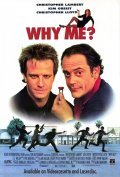 Why Me? - movie with Christopher Lloyd.