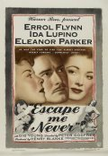 Escape Me Never - movie with Errol Flynn.