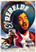El rebelde (Romance de antano) - movie with Jorge Negrete.