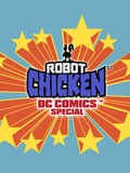 Robot Chicken: DC Comics Special - movie with Seth Green.