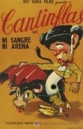 Ni sangre, ni arena - movie with Cantinflas.