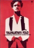 Talpalatnyi fold is the best movie in Laszlo Banhidi filmography.
