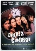 Dejala correr is the best movie in Fabian Vena filmography.