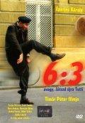 6:3, avagy jatszd ujra Tutti is the best movie in Laszlo Galffi filmography.