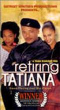 Retiring Tatiana is the best movie in Kellita Smith filmography.