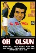 Oh Olsun is the best movie in Halit Akcatepe filmography.