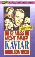 Es mu? nicht immer Kaviar sein is the best movie in O.W. Fischer filmography.
