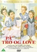 Pa tro og love is the best movie in Einar Juhl filmography.