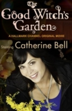 The Good Witch's Garden - movie with Peter MacNeill.
