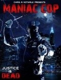 Maniac Cop film from Chris R. Notarile filmography.