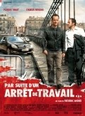 Par suite d'un arret de travail... - movie with Charles Berling.