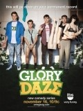 Glory Daze is the best movie in Josh Brener filmography.