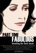 Part Time Fabulous is the best movie in Blake Robbins filmography.
