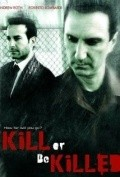 Kill or Be Killed film from Chris R. Notarile filmography.