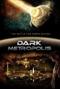 Dark Metropolis is the best movie in Bailey Chase filmography.