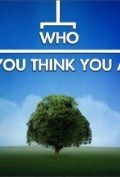 Who Do You Think You Are? - movie with Lisa Kudrow.