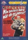 Min sosters born, nar de er v?rst is the best movie in William Rosenberg filmography.