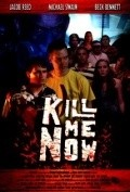 Kill Me Now is the best movie in Brett Fancy filmography.