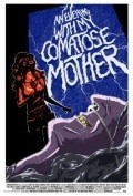 An Evening with My Comatose Mother is the best movie in Jonathan Martin filmography.