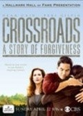 Crossroads: A Story of Forgiveness is the best movie in Landon Liboiron filmography.