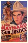 Gun Justice - movie with Ken Maynard.