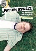 Patton Oswalt: No Reason to Complain is the best movie in Patton Oswalt filmography.