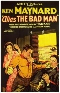 Alias: The Bad Man - movie with Ken Maynard.