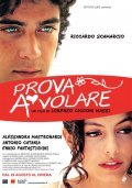 Prova a volare is the best movie in Alessandra Mastronardi filmography.