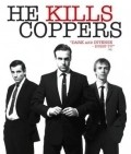 He Kills Coppers is the best movie in Tim Woodward filmography.