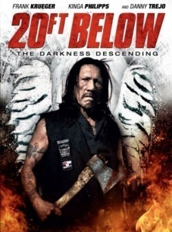 20 Ft Below: The Darkness Descending - movie with Danny Trejo.