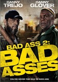 Bad Ass 2: Bad Asses - movie with Danny Trejo.
