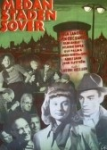 Medan staden sover is the best movie in Elof Ahrle filmography.