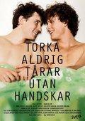Torka aldrig tårar utan handskar is the best movie in Adam Lundgren filmography.