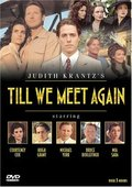 Till We Meet Again is the best movie in Courteney Cox filmography.
