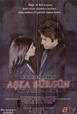 Aska sürgün is the best movie in Beste Bereket filmography.