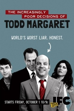 The Increasingly Poor Decisions of Todd Margaret - movie with Will Arnett.