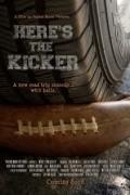 Film Here's the Kicker.