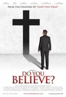 Do You Believe? is the best movie in Liam Matthews filmography.