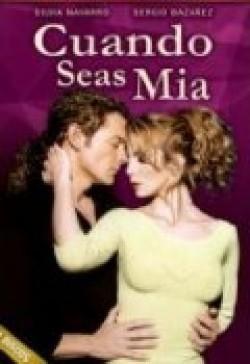 Cuando seas mía is the best movie in Sergio Bustamante filmography.