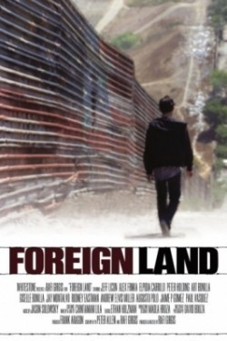Foreign Land is the best movie in Jeffrey Licon filmography.