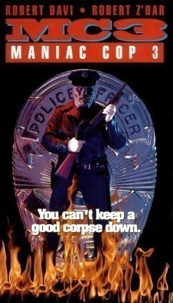 Maniac Cop 3: Badge of Silence - movie with Robert Forster.
