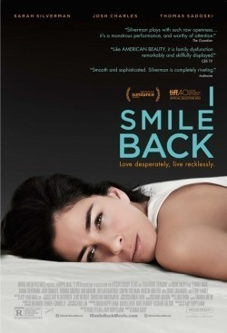 I Smile Back - movie with Sarah Silverman.